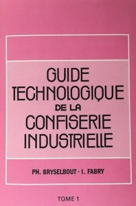 Guide technologique confiserie industrielle